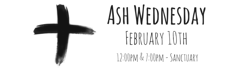 Ash Wednesday Worship Services