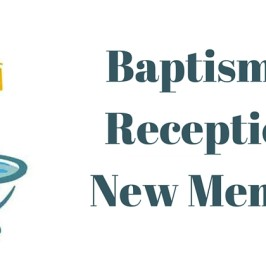 Baptism & New Members Reception