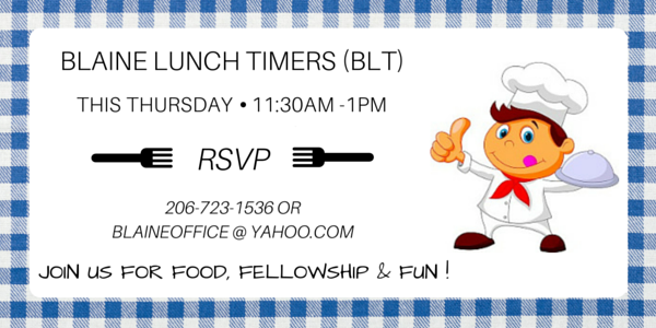 Blaine Lunch Timers (BLT) is this Thursday July 28!